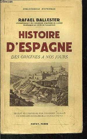 HISTOIRE D'ESPAGNE DES ORIGINES A NOS JOURS: BALLESTER RAFAEL