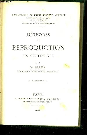METHODES DE REPRODUCTION EN ZOOTECHNIE / BIBLIOTHEQUE DE L'ENSEIGNEMENT AGRICOLE: BARON M...