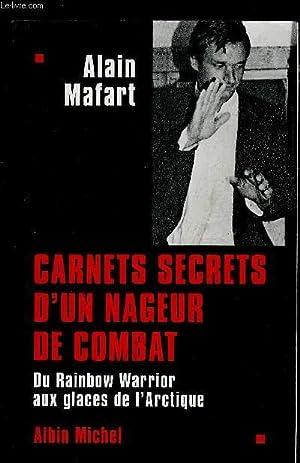 CARNETS SECRETS D UN NAGEUR DE COMBAT-: MAFART ALAIN.