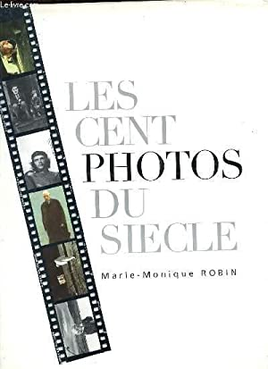 LES CENT PHOTOS DU SIECLE.: ROBIN MARIE-MONIQUE