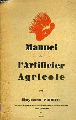 MANUEL DE L'ARTIFICIER AGRICOLE.: POIRIER RAYMOND