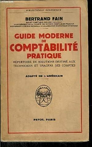 GUIDE MODERNE DE COMPTABILITE PRATIQUE: FAIN BERTRAND