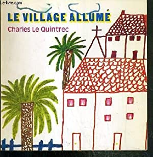 LE VILLAGE ALLUME / COLLECTION L'ENFANT, LA POESIE.: QUINTEC CHARLES LE