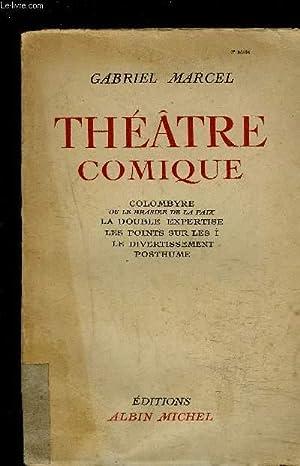 THEATRE COMIQUE- Colombyre ou le brasier de la paix; La double expertise; Les points sur les i; Le ...