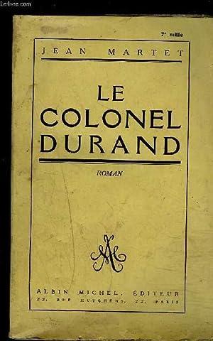 LE COLONEL DURAND: MARTET JEAN