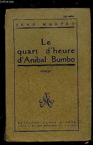 LE QUART D HEURE D ANIBAL BUMBO: MARTET JEAN