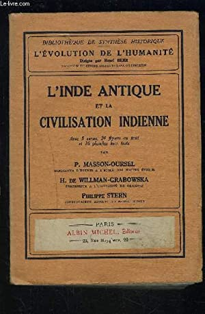 L INDE ANTIQUE ET LA CIVILISATION INDIENNE: MASSON OURSEL- WILLMAN GRABOWSKA- STERN