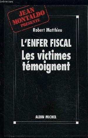 L ENFER FISCAL LES VICTIMES TEMOIGNENT: MATTHIEU- MONTALDO