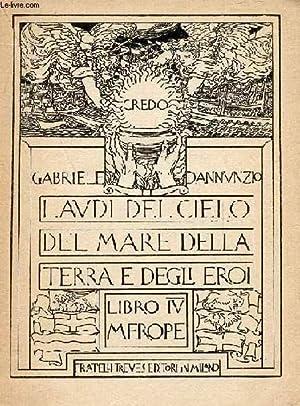 LAUDI DEL CIELO, DEL MARE, DELLA TERRA: ANNUNZIO GABRIELE D'