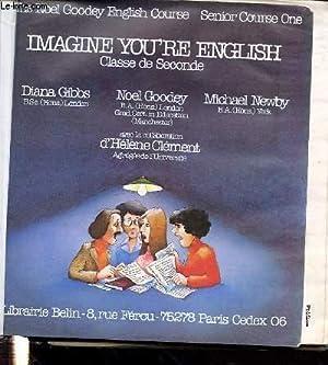 IMAGINE YOU'RE ENGLISH / CLASSE DE SECONDE: GIBBS DIANA, GOODEY