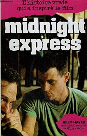 MIDNIGHT EXPRESS - L'HISTOIRE VRAIE QUI A INSPIRE LE FILM: HAYES BILLY