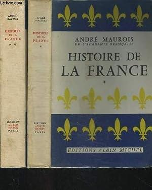 HISTOIRE DE LA FRANCE- 2 TOMES EN 2 VOLUMES- TOME 1+ TOME 2: MAUROIS ANDRE