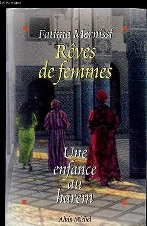 REVES DE FEMMES- UNE ENFANCE AU HAREM: MERNISSI FATIMA.