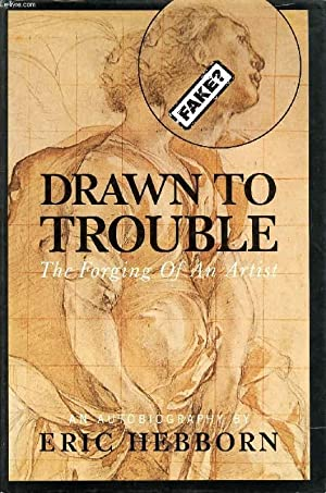 DRAWN TO TROUBLE, THE FORGING OF AN: HEBBORN ERIC