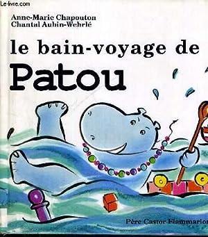 LE BAIN VOYAGE DE PATOU: CHAPOUTON - AUBIN