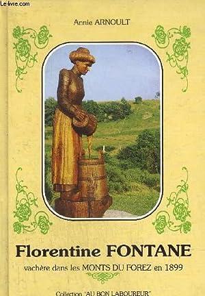FLORENTINE FONTANE - VACHERE DANS LES MONTS DU FOREZ EN 1899: ARNOULT ANNIE