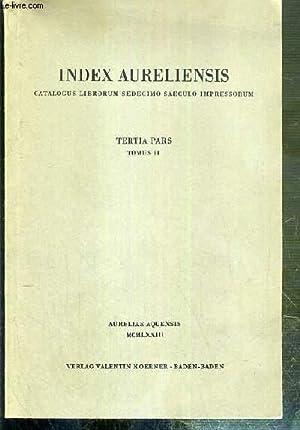 INDEX AURELIENSIS - TERTIA PARS - TOMUS: COLLECTIF