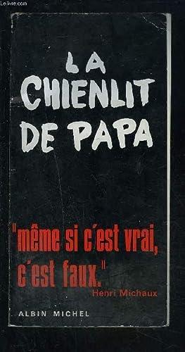 LA CHIENLIT DE PAPA- MEME SI C EST VRAI C EST FAUX: MICHAUX HENRI.