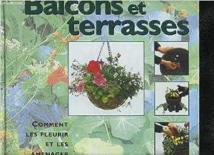 BALCONS ET TERRASSES - COMMENT LES FLEURIR ET LES AMENAGER.: PHILLIPS SUE