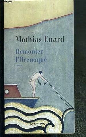 REMONTER L'ORENOQUE: ENARD MATHIAS