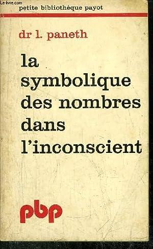 LA SYMBOLIQUE DES NOMBRES DANS L'INCONSCIENT -: PANETH L. DR