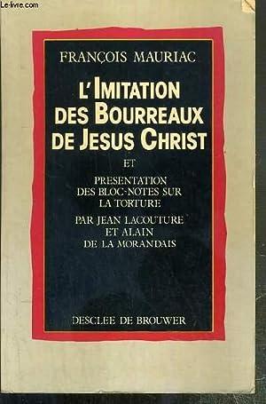 L'IMITATION DES BOURREAUX DE JESUS CHRIST ET PRESENTATION DES BLOC-NOTES SUR LA TORTURE PAR ...