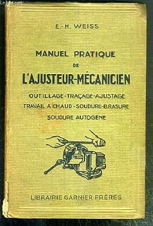 MANUEL PRATIQUE DE L'AJUSTEUR-MECANICIEN - OUTILLAGE -: WEISS E.-H.