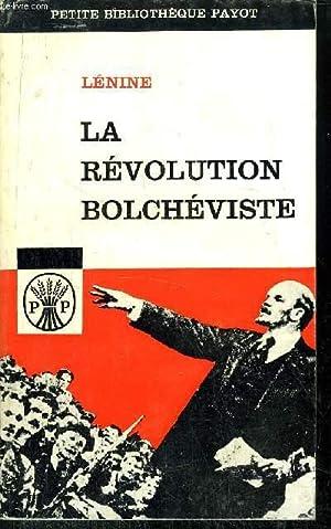 LA REVOLUTION BOLCHEVISTE - ECRITS ET DISCOURS DE LENIEN DE 1917 à 1923 - COLLECTION PETITE ...