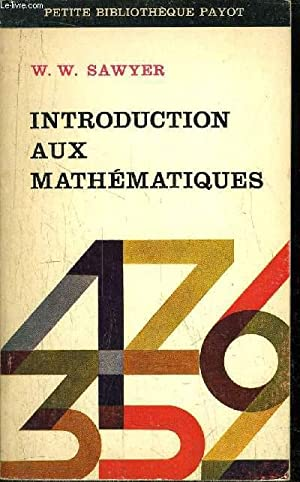 INTRODUCTION AUX MATHEMATIQUES - COLLECTION PETITE BIBLIOTHEQUE PAYOT N°81: SAWYER W.W.