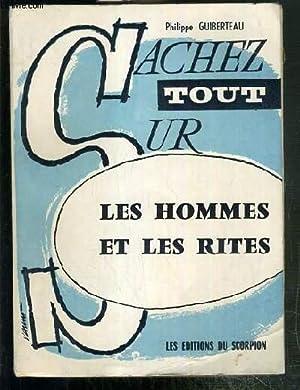 LES HOMMES ET LES RITES - LE CHRISTIANISME, ACHEVEMENT DE L'HOMME / COLLECTION ALTERNANCE...