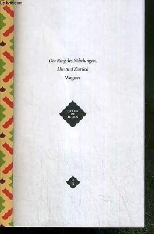 OPERA DE DIJON - DER RING DES NIBELUNGEN - HIN UND ZURUCK - WAGNER - SAISON 2013-2014 - PROGRAMME -...