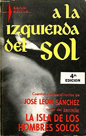 A LA IZQUIERDA DEL SOL: SANCHEZ JOSE LEON