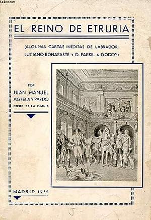 EL REINO DE ETRURIA (ALGUNAS CARTAS INEDITAS DE LABRADOR, LUCIANO BONAPARTE Y O. FARRILL A GODOY): ...