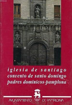 IGLESIA DE SANTIAGO, CONVENTO DE SANTO DOMINGO, PADRES DOMINICOS-PAMPLONA: ITURGAIZ DOMINGO, O. P.