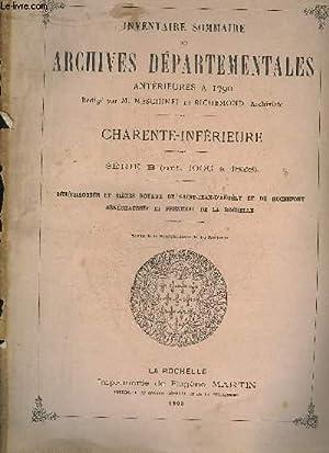 INVENTAIRE SOMMAIRE DES ARCHIVES DEPARTEMENTALES ANTERIEURES A 1790 - CHARENTE INFERIEURE - SERIE B...
