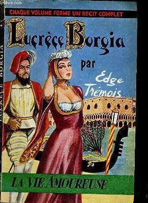 LUCRECE BORGIA: TREMOIS EDGE