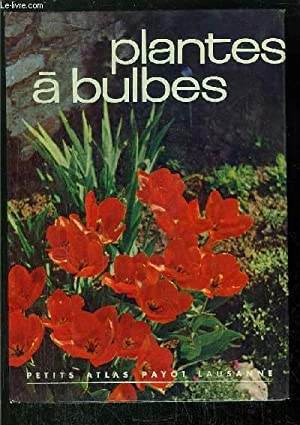 plantes a bulbes a tubercules et a rhizomes collection petits atlas payot lausanne n 53 by. Black Bedroom Furniture Sets. Home Design Ideas