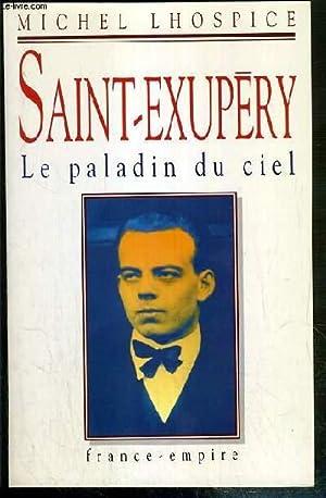 SAINT-EXUPERY - LE PALADIN DU CIEL -: LHOSPICE MICHEL