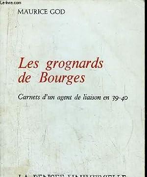 LES GROGNARDS DE BOURGES - CARNETS D'UN AGENT DE LIAISON EN 39-40: GOD MAURICE