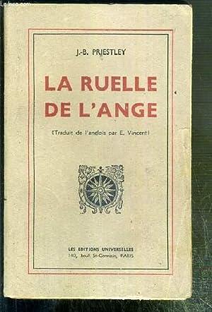 LA RUELLE DE L'ANGE: PRIESTLEY J.B.