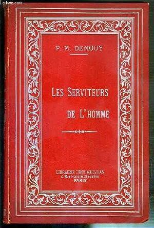 LES SERVITEURS DE L'HOMME: DEMOUY P. M.