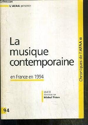 LA MUSIQUE CONTEMPORAINE EN FRANCE EN 1994 / CHRONIQUES DE L'AFAA N°5.: THION MICHEL
