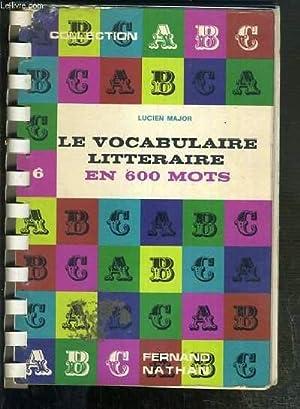 LE VOCABULAIRE LITTERAIRE EN 600 MOTS - DICTIONNAIRE POUR L'ETUDE ET L'EXPLICATION DES ...