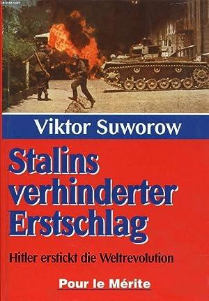 STALINS VERHINDERTER ERSTSCHLAG, HITLER ERSTICKT DIE WELTREVOLUTION: SUWOROW VIKTOR