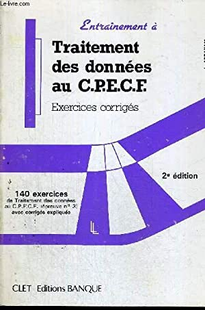 TRAITEMENT DES DONNEES AU CPECF - EXERCICES CORRIGES - 140 EXERCICES - 2E EDITION: ABRAHAM L
