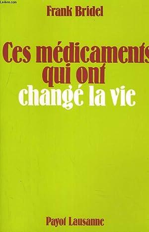 CES MEDICAMENTS QUI ONT CHANGE LA VIE: FRANK BRIDEL