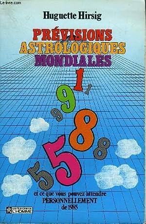PREVISIONS ASTROLOGIQUES MONDIALES 1985ET CE QUE VOUS POUVEZ ATTENDRE PERSONNELLEMENT DE 1985: ...