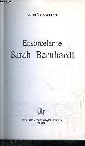 ENSORCELANTE SARAH BERNHARDT: CASTELOT ANDRE