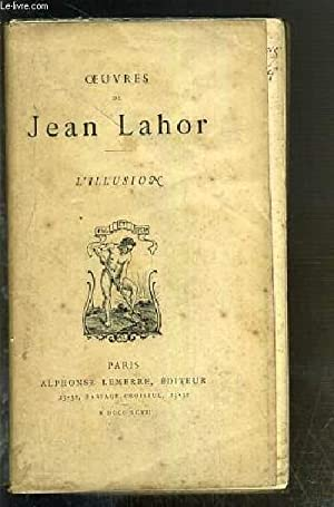 OEUVRES DE JEAN LAHOR - L'ILLUSION - ENVOI DE L'AUTEUR.: LAHOR JEAN