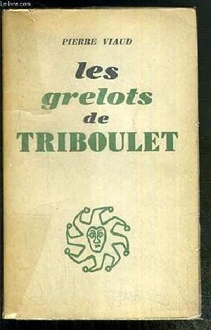 LES GRELOTS DE TRIBOULET: VIAUD PIERRE